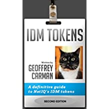 IDM Tokens: A definitive guide to NetIQ's IDM tokens (English Edition)