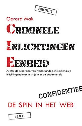 Criminele Inlichtingen Eenheid (Dutch Edition) por Gerard Mak