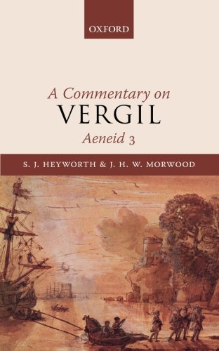 A Commentary on Vergil, Aeneid 3 di S. J. Heyworth,The late J. H. W. Morwood