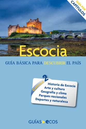 Escocia: Historia, cultura y naturaleza por Ecos Travel Books