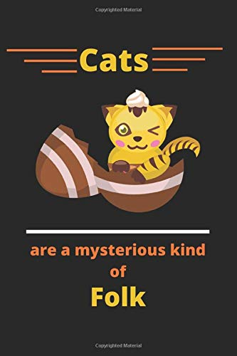 Cats are a mysterious kind of folk: cat notebook to write in, fuzzy cat notebook, Lined Note Book-120 pages(6