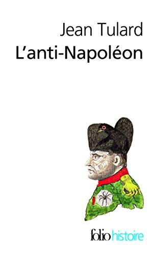 L'anti-Napoléon: La légende noire de l'Empereur
