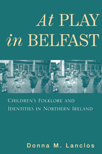 At Play in Belfast: Children's Folklore and Identities in Northern Ireland (Rutgers Series in Childhood Studies) por Donna M. Lanclos