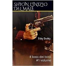 SHION L'INIZIO DEL MALE: Il boss dei boss #1 volume