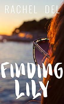 Finding Lily (Second Chances Book 2) (English Edition) di [Del, Rachel]