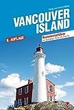 Vancouver Island: Routenreiseführer für Kanadas Perle im Pazifik - Helga und Arnold Walter