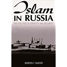 Islam in Russia: The Politics of Identity and Security : The Politics of Identity and Security