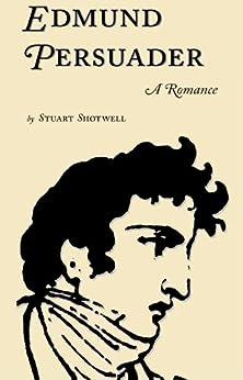 Edmund Persuader (English Edition) par [Shotwell, Stuart]