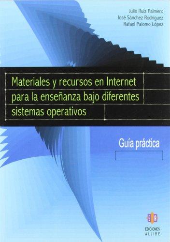 Materiales Y Recursos En Internet Para La Enseñanza Bajo Diferentes Sistemas Operativos (Biblioteca de Educacion (Ediciones Aljibe))