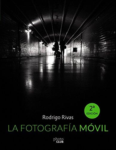 La fotografía móvil par Rodrigo Rivas Llave