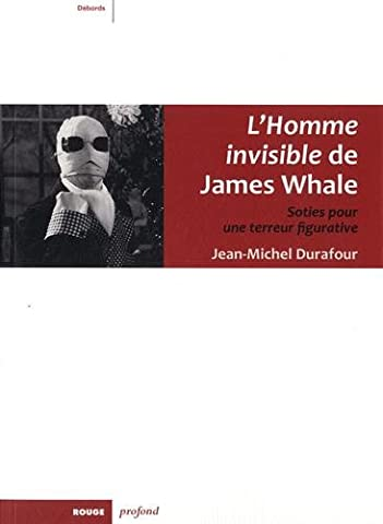 La Terreur Invisible - L'Homme invisible de James Whale : Soties