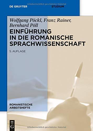 Einführung in die romanische Sprachwissenschaft (Romanistische Arbeitshefte, Band 33)