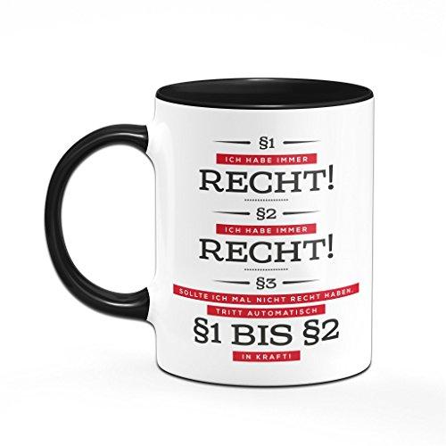 Ich habe immer Recht - Tasse Kaffeetasse für Menschen die einfach immer Recht haben. - Bürotasse - 2