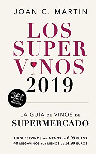 Los Supervinos 2019: La guía de vinos del supermercado (Las guías de lince)