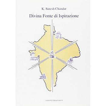 Divina Fonte Di Ispirazione. La Vita E Gli Insegnamenti Di Sri Bharati Tirtha Mahasvamigal