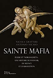 Sainte mafia : Eglise et 'ndrangheta : une histoire de pouvoir, de silence et d'absolution