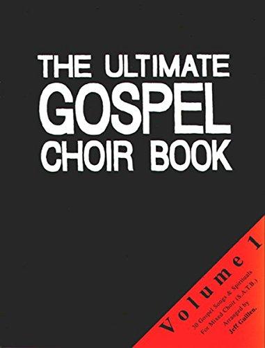 The Ultimate Gospel Choir Book 1: Sammlung für gemischten Chor a cappella