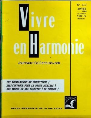 VIVRE EN HARMONIE [No 353] du 01/01/1984 - LES TRIBULATIONS DU CHOLESTEROL - SELF-CONTROLE POUR LA PAUSE MENTALE - DES MENUS ET DES RECETTES - LE PIMENT