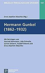 Hermann Gunkel (1862-1932) (Biblisch-Theologische Studien)