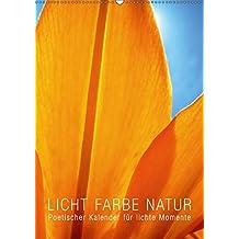 Licht Farbe Natur (Wandkalender 2018 DIN A2 hoch): Poetischer Kalender für lichte Momente (Monatskalender, 14 Seiten ) (CALVENDO Natur) [Kalender] ... Layout: Babette Reek, Bilder: