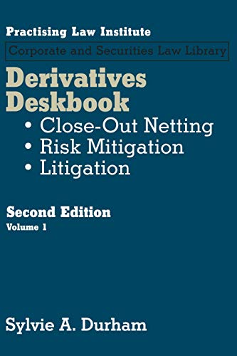 Derivatives Deskbook: Close-Out Netting, Risk Mitigation, Litigation (Practising Law Institute Corportate and Securities Law Library) (English Edition)