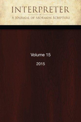 Interpreter: A Journal of Mormon Scripture, Volume 15 (2015)
