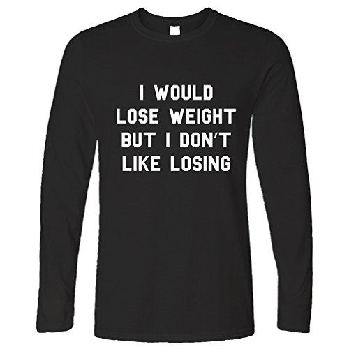 Ich würde Gewicht verlieren, aber ich mag nicht Lustige Fitness Slogan verlieren Langarmshirt Black
