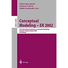 Conceptual Modeling - ER 2002: 21st International Conference on Conceptual Modeling Tampere, Finland, October 7-11, 2002 Proceedings (Lecture Notes in Computer Science)