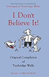 I Don't Believe it!: Letters of Complaint from Middle England