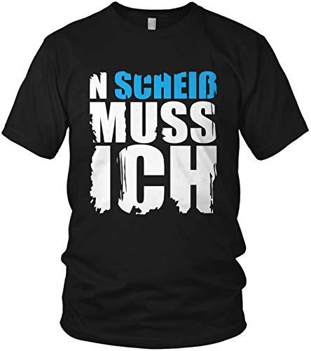 N Scheiß muss ich - Spruch, Sprüche Statement Shirt - Herren T-Shirt und Männer Tshirt, Farbe:Blau, Größe:XXL