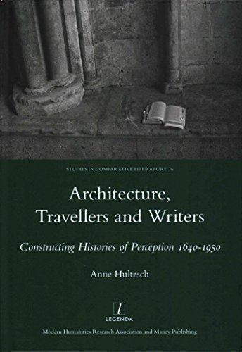 [(Architecture, Travellers and Writers : Constructing Histories of Perception 1640-1950)] [By (author) Anne Hultzsch] published on (January, 2014)