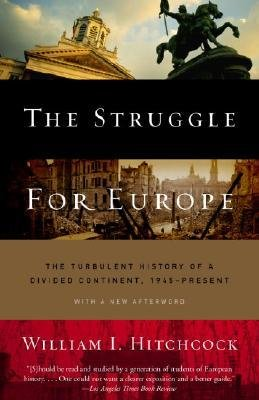 By William I Hitchcock ( Author ) [ Struggle for Europe: The Turbulent History of a Divided Continent 1945 to the Present By Feb-2004 Paperback
