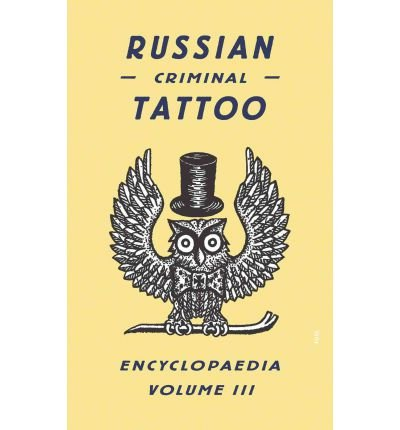 [(Russian Criminal Tattoo Encyclopaedia: v. 3)] [Author: Danzig Baldaev] published on (November, 2008)