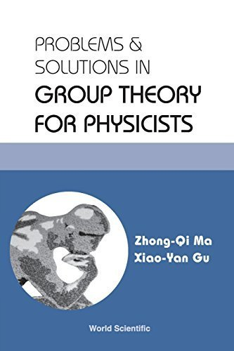 Problems and Solutions in Group Theory for Physicists by Zhong-Qi Ma (2004-06-08)