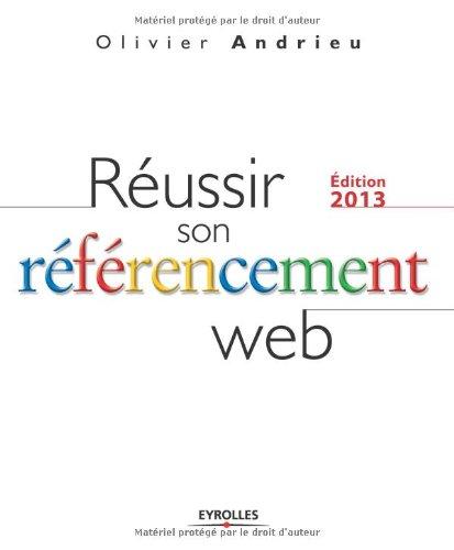 Réussir son référencement Web par Olivier Andrieu