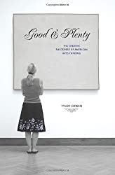 Good and Plenty: The Creative Successes of American Arts Funding by Tyler Cowen (2006-05-07)