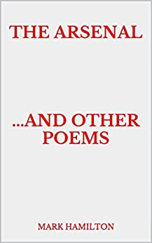 The Arsenal     ...and Other Poems by [Hamilton, Mark]