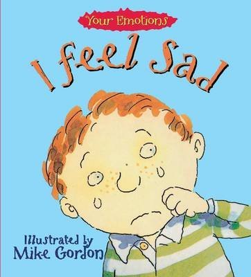 [I Feel Sad] (By: Brian Moses) [published: November, 1994]