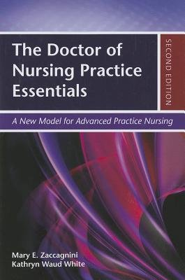 [(The Doctor of Nursing Practice Essentials)] [Author: Mary E. Zaccagnini] published on (April, 2013)