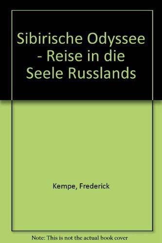 Sibirische Odyssee - Reise in die Seele Russlands