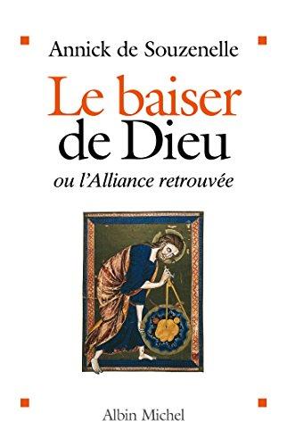 Le Baiser de Dieu : ou l'Alliance retrouvée (SPIRITUALITE)