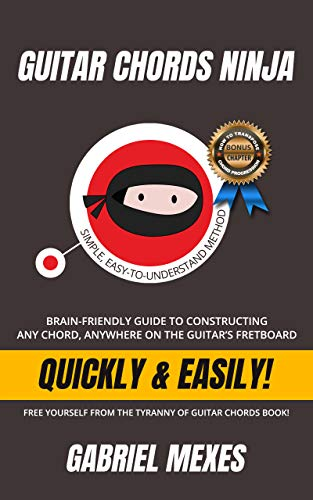 Guitar Chords Ninja: Brain-Friendly Guide to Constructing ...