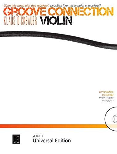 Groove Connection – Violin für eine und mehr Violinen: Üben wie noch nie! Das Workout