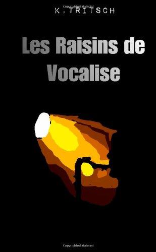 Les Raisins De Vocalise par K Tritsch