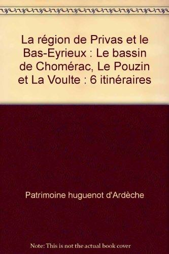 La région de Privas et le Bas-Eyrieux : Le bassin de Chomérac, Le Pouzin et La Voulte : 6 itinéraires par Patrimoine huguenot d'Ardèche