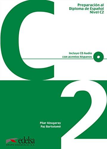Preparación al DELE C2 - libro del alumno + CD audio (ed. 2012) (Preparación Al Dele - Jóvenes Y Adultos - Preparación Al Dele - Nivel C2) por Pilar Alzugaray Zaragüeta
