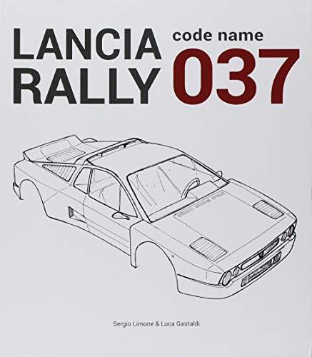 Lancia Rally. Code name 037 por Sergio Limone