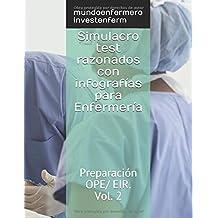 Simulacro test razonados con infografías para Enfermería: Preparación OPE/ EIR. Vol. 2