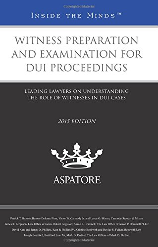 witness-preparation-and-examination-for-dui-proceedings-2015-inside-the-minds