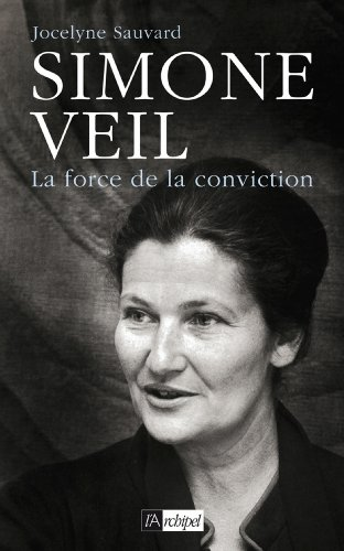 Simone Veil, la force de la conviction (Politique, idée, société) par Jocelyne Sauvard